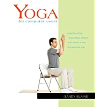 Yoga for Computer Users: Healthy Necks, Shoulders, Wrists, and Hands in the Postmodern Age (Yoga Shorts)