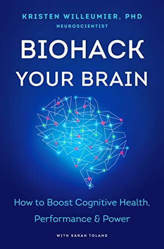 Book Cover: Biohack Your Brain: How to Boost Cognitive Health, Performance & Power