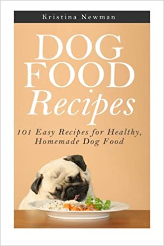Buy dog food recipes 101 easy recipes for healthy homemade dog buy dog food recipes 101 easy recipes for healthy homemade dog food dog food recipes cookbook homemade dog treats book online at low prices in india forumfinder Gallery