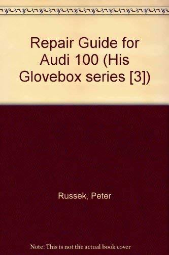 Audi 100 Axle - Repair guide: Audi 100-100S-100LS;: Covering engine, cooling system, fuel system, clutch, gearbox and differential, front axle and steering, rear ... U.S.A. supplement (His Glovebox series [3])