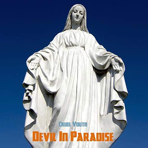 תוצאת תמונה עבור devil in paradise cruel youth