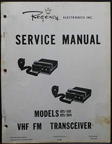 (Regency Service Manual Models BTL-301 BTL-304 VHF FM Transceiver)