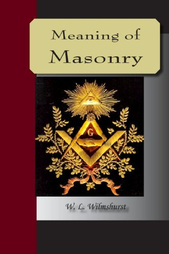[ [ [ The Meaning of Masonry, Revised Edition[ THE MEANING OF MASONRY, REVISED EDITION ] By Wilmshurst, W. L. ( Author )Nov-01-2007 Paperback
