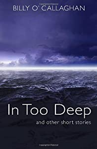 In Too Deep: and other short stories