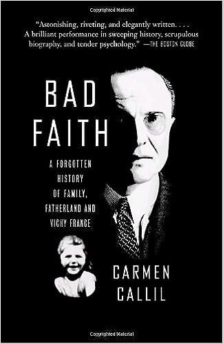 Amazon.com: Bad Faith: A Forgotten History of Family, Fatherland and Vichy France (9780307279255): Carmen Callil: Books