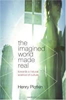 The Imagined World Made Real: Toward a Natural Science of Culture