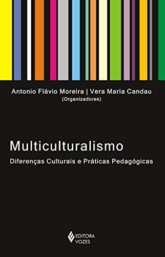 Multiculturalismo: Diferenças Culturais e Práticas Pedagógicas