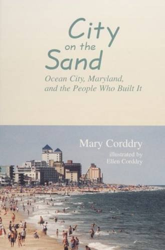 Download City on the Sand: Ocean City, Maryland, and the People Who Built It pdf epub