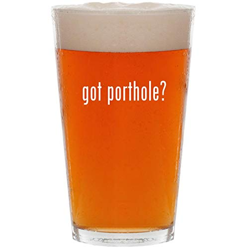 got porthole? - 16oz All Purpose Pint Beer Glass