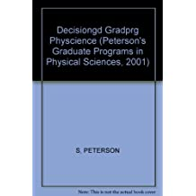 Peterson's Graduate Programs in Physical Sciences 2001: Explore Graduate and Professional Programs in the Physical...