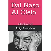 Dal Naso Al Cielo: (Illustrated) (Novelle per un