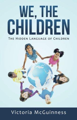 Download We, The Children: The Hidden Language of Children pdf epub