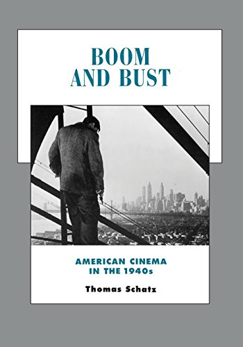 Boom and Bust: American Cinema in the 1940s (History of the American Cinema)