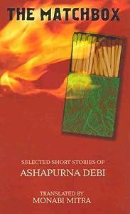 The Matchbox: Selected Short Stories by Ashapurna Debi (2005-06-07)