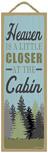 Log Cabin Plaques - SJT ENTERPRISES, INC. Heaven is a Little Closer at The Cabin Lodge/Cabin Primitive Wood plaques, Signs - Measure 5