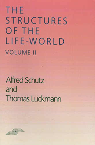 The Structures of the Life-World, Vol. 2 (Northwestern University Studies in Phenomenology and Existential Philosophy)