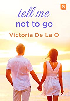Tell Me Not To Go by [O, Victoria De La]