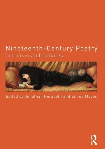 Nineteenth-Century Poetry: Criticism and Debates (Routledge Criticism and Debates in Literature)