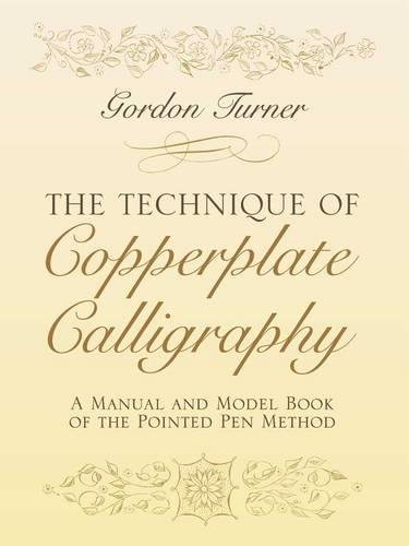 The Technique of Copperplate Calligraphy: A Manual and Model Book of the Pointed Pen Method (Lettering, Calligraphy, Typography) [Gordon Turner] (Tapa Blanda)