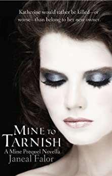 Mine to Tarnish by [Falor, Janeal]