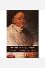 [(Bartolome De Las Casas: A Biography )] [Author: Lawrence A. Clayton] [Jun-2012] Hardcover