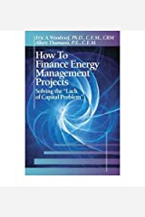 How to Finance Energy Management Projects: Solving the  Lack of Capital Problem Hardcover