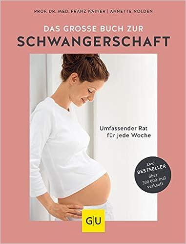 Das Große Buch Zur Schwangerschaft Umfassender Rat Für Jede