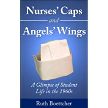 Nurses' Caps and Angels' Wings: A Glimpse of Student Life in the 1960s
