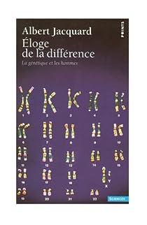 Eloge de la différence : La génétique et les hommes par Jacquard