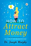 How to Attract Money by Joseph Murphy