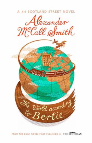 Read Online The World According to Bertie / Alexander Mccall Smith ; Illustrated by Iain Mcintosh ebook