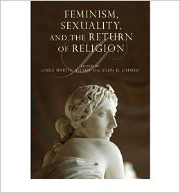 Book [ Feminism, Sexuality, and the Return of Religion Caputo, John D. ( Author ) ] { } 2011