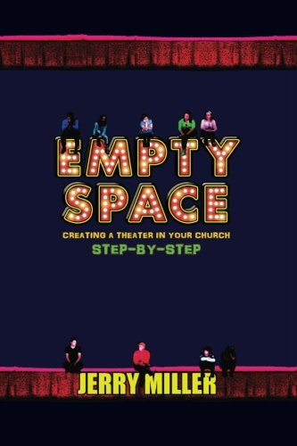 Empty Space: Creating A Theatre in Your Church Step by Step