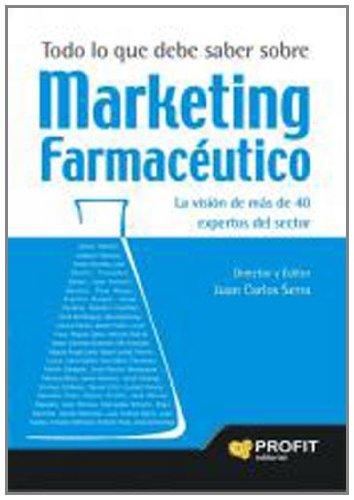 Descargar Libro Marketing Farmacéutico: La Visión De Más De 40 Expertos Del Sector Juan Carlos Serra Bosch