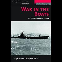 War in the Boats: My WWII Submarine Battles (Memories of War)