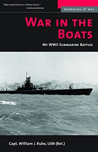 War in the Boats: My WWII Submarine Battles (Memories of - Memory Wwii