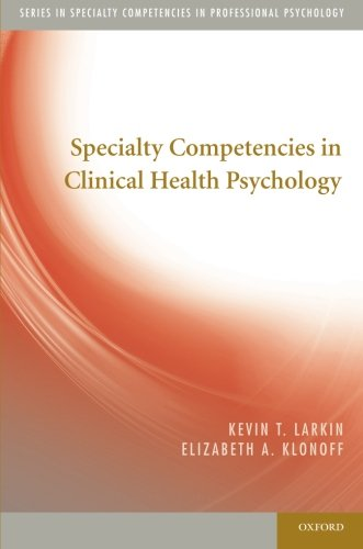 Specialty Competencies in Clinical Health Psychology (Specialty Competencies in Professional Psychology)