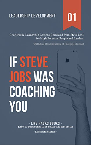 nt: If Steve Jobs was Coaching You: Charismatic Leadership Lessons Borrowed from Steve Jobs for High Potential People and Leaders. (The Leadership Series Book 1) ()