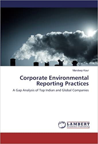 Download Corporate Environmental Reporting Practices: A Gap Analysis of Top Indian and Global Companies PDF, azw (Kindle), ePub, doc, mobi