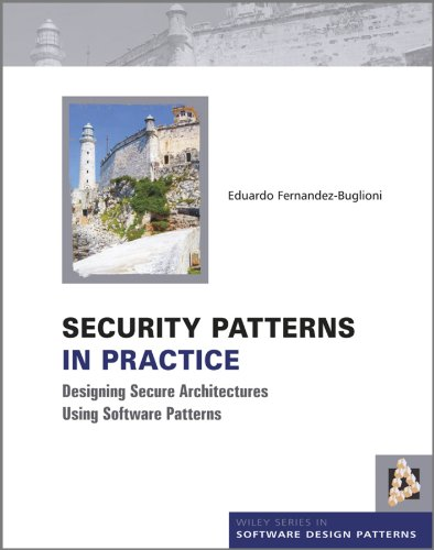 Security Patterns in Practice by Eduardo Fernandez-Buglioni, Publisher : Wiley