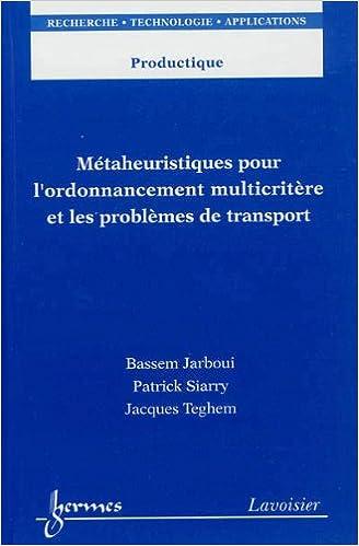 Lire un Métaheuristiques pour l'ordonnancement multicritère et les problèmes de transport epub, pdf
