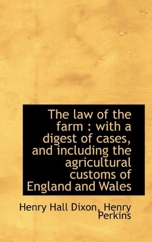 The law of the farm: with a digest of cases, and including the agricultural customs of England and PDF