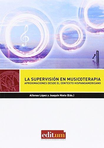 Supervisión en musicoterapia (Editum salud) por López Ruiz, Alfonso,Nieto Munuera, Joaquín,LÓPEZ RUIZ, ALFONSO,NIETO MUNUERA, JOAQUIN