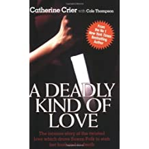 A Deadly Kind of Love by Catherine Crier (2008-06-30)