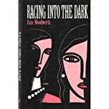 Racing into the Dark, Kate Woodworth, 0804105847