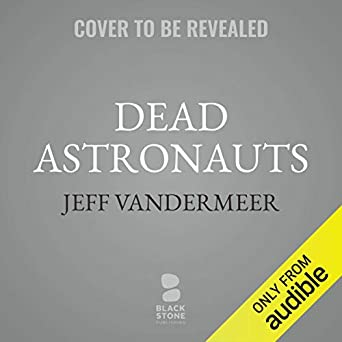 dfaf3f418716 Amazon.com: Dead Astronauts: The Borne Series (Audible Audio Edition ...