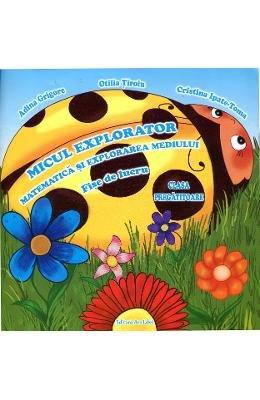 Micul Explorator - Matematica Si Explorarea Mediului - Fise De Lucru C. Pregatitoare (Romanian Edition)