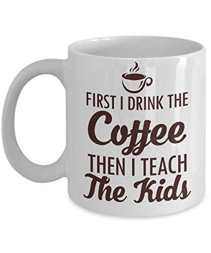 First I Drink The Coffee Then I Teach The Kids Mug, 11 oz Ceramic White Coffee Mugs, Inspirational Cups For Teacher, Best Gift For Teacher's Day, Funny Present From Students, Tutor Halloween Drink ()