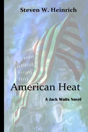 Download American Heat: A Jack Waits Novel (The American River Crime Series) (Volume 2) pdf epub
