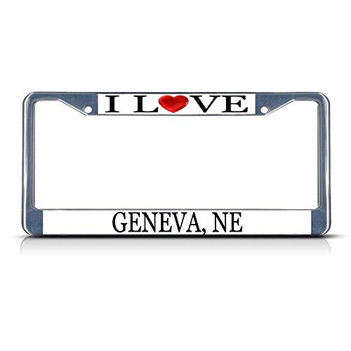 I Love Heart Geneva, Ne Chrome Metal License Plate Frame Tag Border